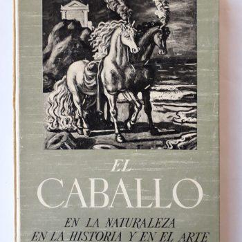 El caballo en la naturaleza, en la historia y en el arte.